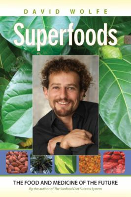 Superfoods: The Food and Medicine of the Future 9781556437762