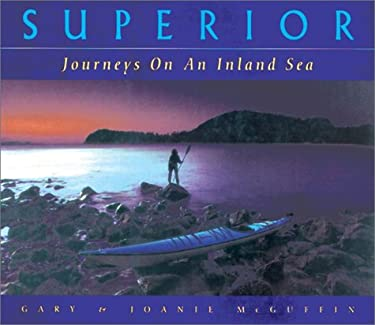Superior: Journey on an Inland Sea 9781550460674
