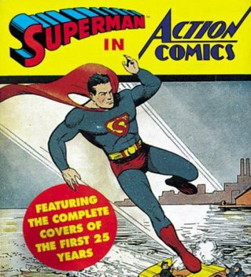 Superman in Action Comics: Featuring the Complete Covers of the First 25 Years 9781558595958
