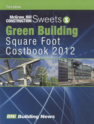 Sweets Green Building Square Foot Costbook 2011 Bni Building News and McGraw Hill Construction