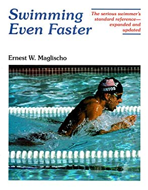 Swimming Even Faster: A Comprehensive Guide to the Science of Swimming, 2nd Ed 9781559340366