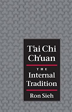 T'Ai Chi Ch'uan: The Internal Tradition 9781556431289