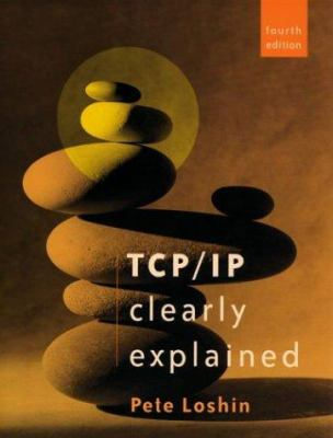 TCP/IP Clearly Explained 9781558607828