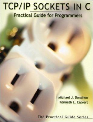 TCP/IP Sockets in C: Practical Guide for Programmers 9781558608269