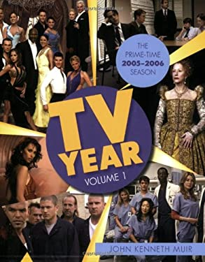 TV Year, Volume 1: The Prime Time 2005-2006 Season 9781557836847