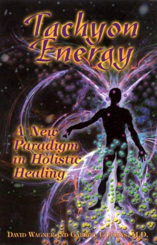 Tachyon Energy: A New Paradigm in Holistic Healing 9781556433108