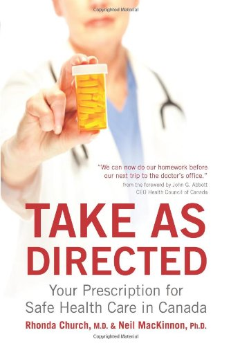 Take as Directed: Your Prescription for Safe Health Care in Canada 9781550229523