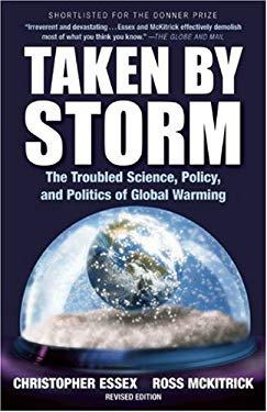 Taken by Storm: The Troubled Science, Policy, and Politics of Global Warming 9781552639467