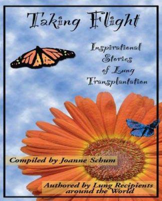 Taking Flight: Inspirational Stories of Lung Transplantation 9781553696841