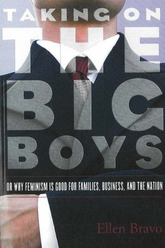 Taking on the Big Boys: Or Why Feminism Is Good for Families, Business, and the Nation
