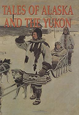 Tales of Alaska and the Yukon 9781555211196
