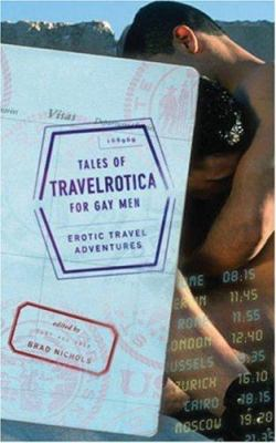 Tales of Travelrotica for Gay Men: Erotic Travel Adventures 9781555839598