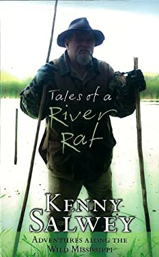 Tales of a River Rat: Adventures Along the Wild Mississippi 9781555917630
