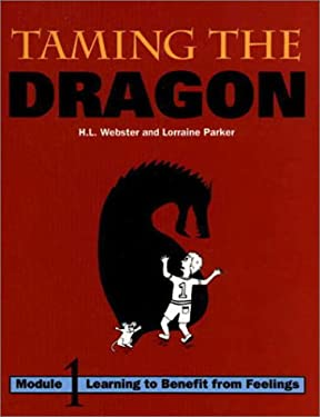 Taming the Dragon: Module One, Learning to Benefit from Feelings 9781550590784