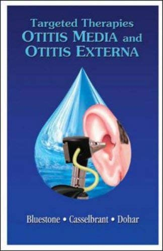 Targeting Therapies in Otitis Media and Otitis Externa 9781550092554
