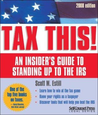 Tax This!: An Insider's Guide to Standing Up to the IRS 9781551808116
