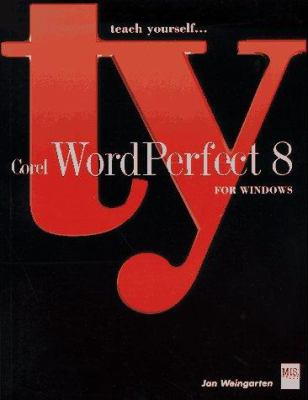Teach Yourself Corel WordPerfect 8 for Windows 9781558285736