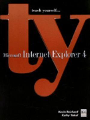 Teach Yourself Microsoft Internet Explorer 4 9781558285729