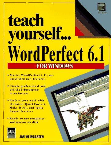 Teach Yourself-- WordPerfect 6.1 for Windows 9781558284258
