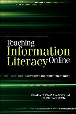 Teaching Information Literacy Online 9781555707354