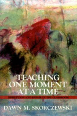 Teaching One Moment at a Time: Disruption and Repair in the Classroom 9781558494954