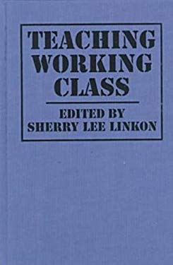 Teaching Working Class 9781558491878
