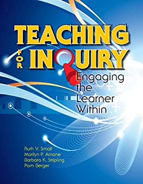 Teaching for Inquiry: Engaging the Learner Within 9781555707552