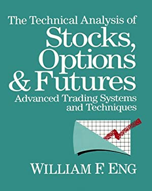 Technical Analysis of Stocks, Options, and Futures: Advanced Trading Systems and Techniques 9781557380036