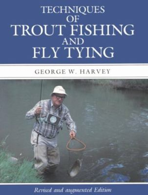 Techniques of Trout Fishing and Fly Tying 9781558210745