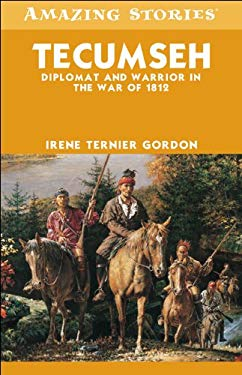 Tecumseh: Diplomat and Warrior in the War of 1812 9781552774304