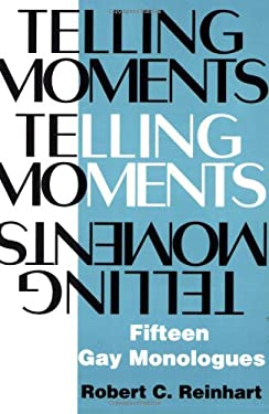 Telling Moments: Fifteen Gay Monologues 9781557831637