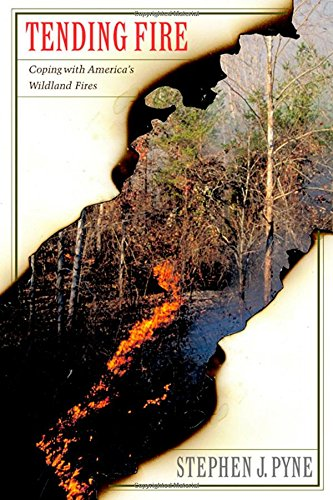 Tending Fire: Coping with America's Wildland Fires 9781559635653