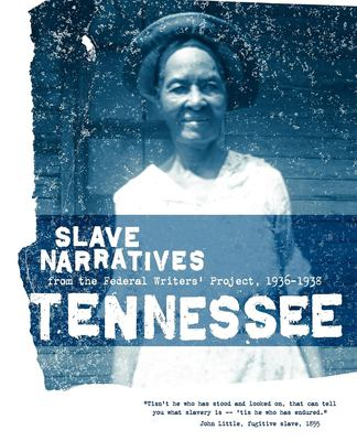 Tennessee Slave Narratives 9781557090249