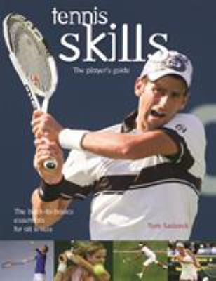 Tennis Skills: The Player's Guide 9781552094945