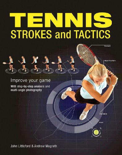 Tennis Strokes and Tactics: Improve Your Game 9781554074655