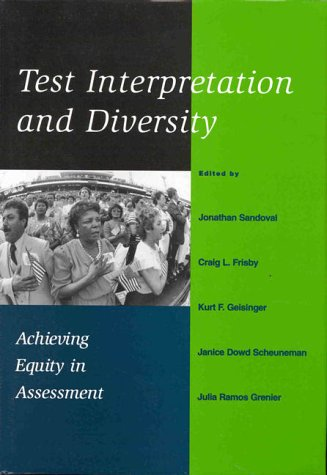 Test Interpretation and Diversity: Achieving Equity in Assessment 9781557985095