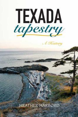 Texada Tapestry: A History 9781550175370
