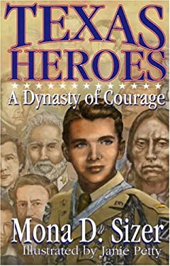 Texas Heroes: A Dynasty of Courage 9781556227752