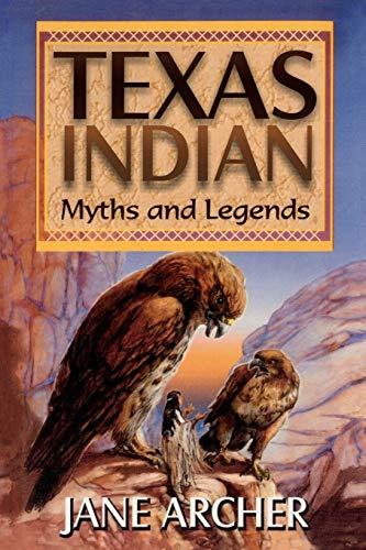 Texas Indian Myths and Legends 9781556227257