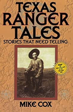 Texas Ranger Tales: Stories That Need Telling 9781556225376