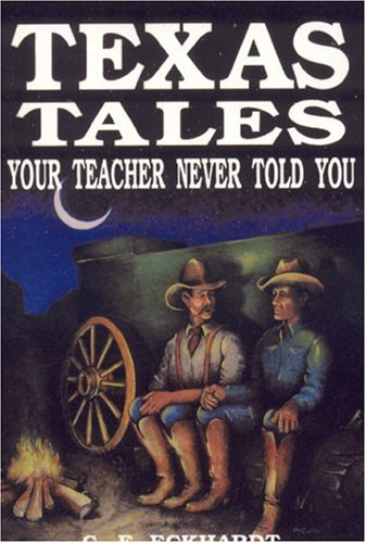 Texas Tales Your Teacher Never Told You 9781556221415