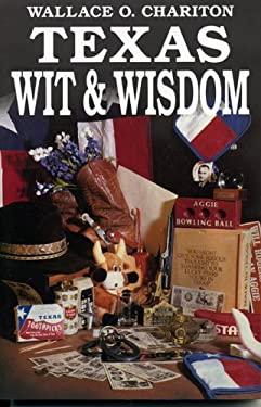 Texas Wit & Wisdom 9781556222573