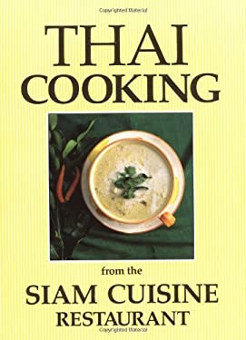 Thai Cooking: From the Siam Cuisine Restaurant 9781556430749