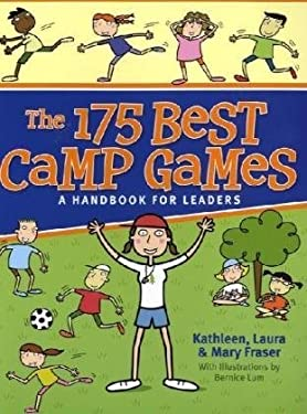 The 175 Best Camp Games: A Handbook for Leaders 9781550465051