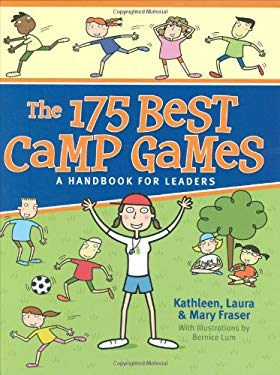 The 175 Best Camp Games: A Handbook for Leaders 9781550465167