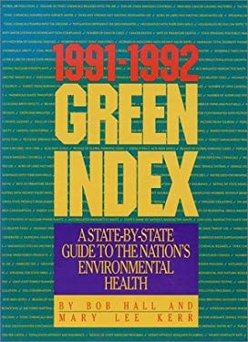 The 1991-1992 Green Index: A State-By-State Guide to the Nation's Environmental Health 9781559631143