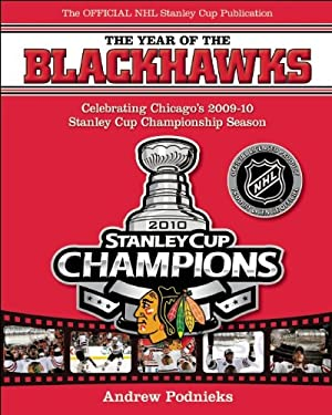 The Year of the Blackhawks: Celebrating Chicago's 2009-10 Stanley Cup Championship Season 9781551683355
