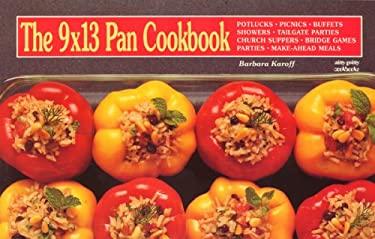 The 9x13 Pan Cookbook 9781558670310