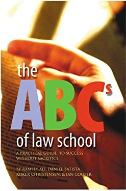 The ABCs of Law School: A Practical Guide to Success Without Sacrifice 9781552210659