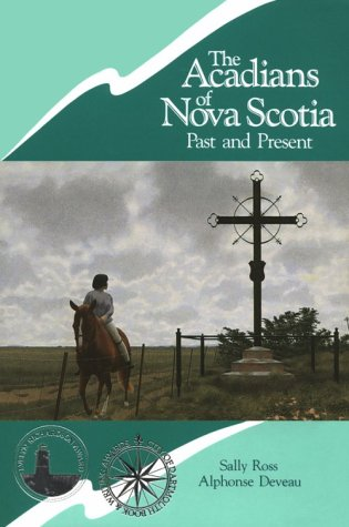 The Acadians of Nova Scotia 9781551090122
